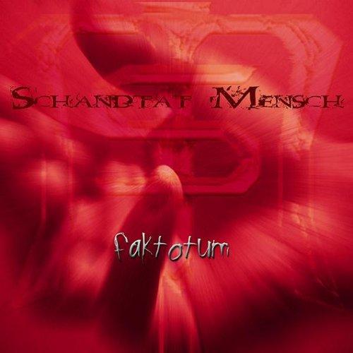 Schandtat Mensch: Faktotum (2005) Book Cover