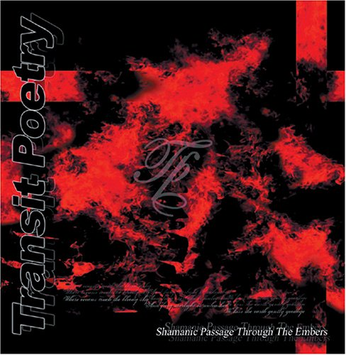 Transit Poetry: Shamanic Passage Trough The Embers (2006) Book Cover