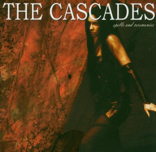 The Cascades: Spells And Ceremonies (2004) Book Cover
