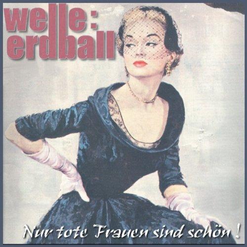 Welle:Erdball: Nur tote Frauen sind schön (2003) Book Cover