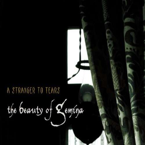 The Beauty Of Gemina: A Stranger To Tears (2008) Book Cover