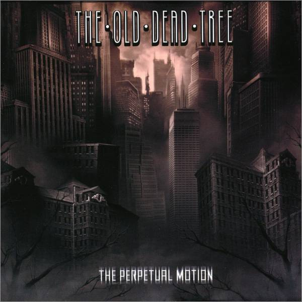 The Old Dead Tree: The Perpetual Motion (2005) Book Cover