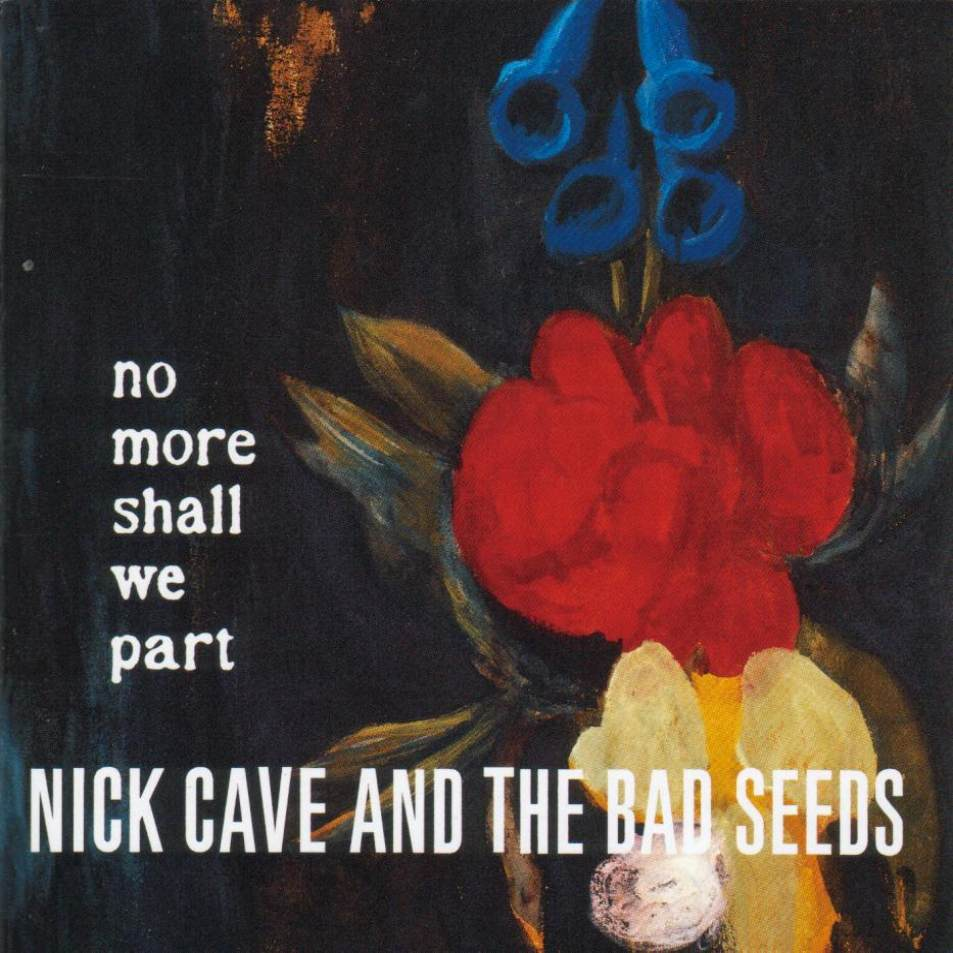 Nick Cave & The Bad Seeds: No More Shall We Part (2001) Book Cover