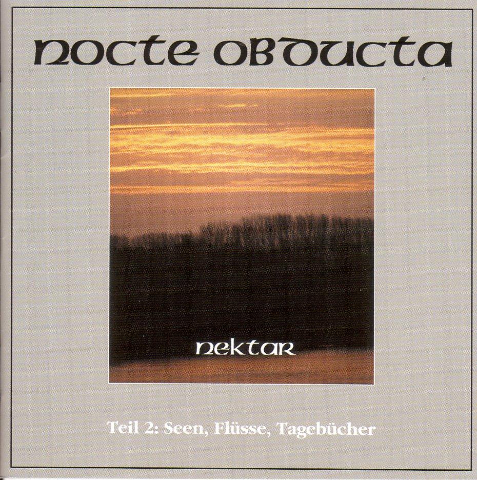 Nocte Obducta: Nektar Teil 2: Seen, Flüsse, Tagebücher (2005) Book Cover