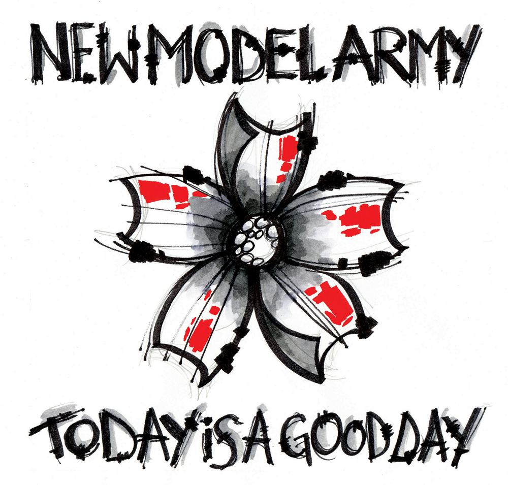 New Model Army: Today Is A Good Day (2009) Book Cover