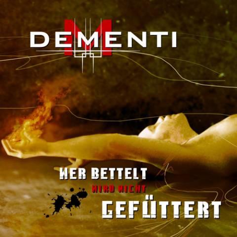 Dementi: Wer bettelt wird nicht gefüttert (2010) Book Cover