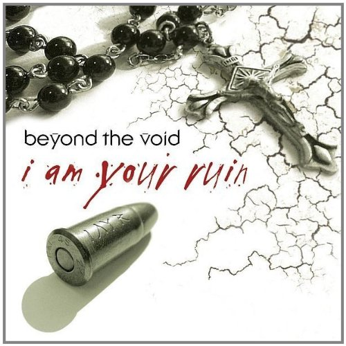 Beyond The Void: I Am Your Ruin (2006) Book Cover