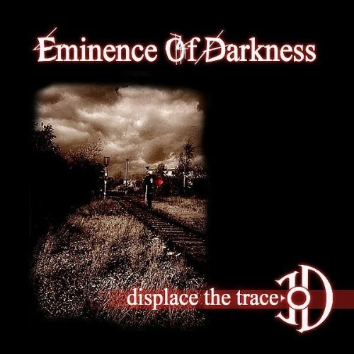 Eminence Of Darkness: Displace The Trace (2006) Book Cover