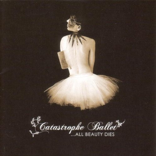 Catastrophe Ballet: …all beauty dies (2006) Book Cover