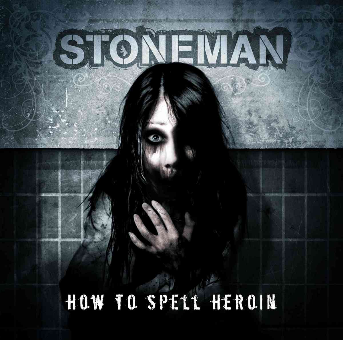 Stoneman: How To Spell Heroin (2007) Book Cover