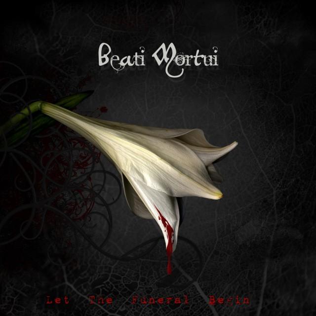 Beati Mortui: Let The Funeral Begin (2010) Book Cover