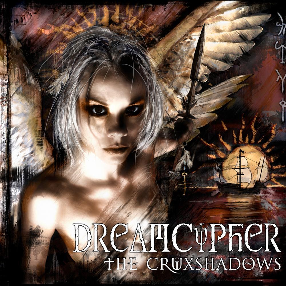 The Crüxshadows: Dreamcypher (2007) Book Cover