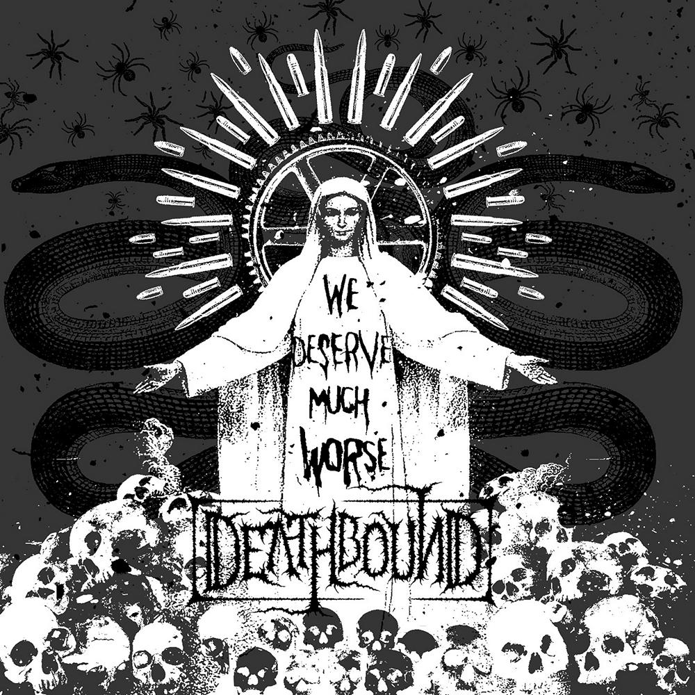 Deathbound: We Deserve Much Worse (2007) Book Cover