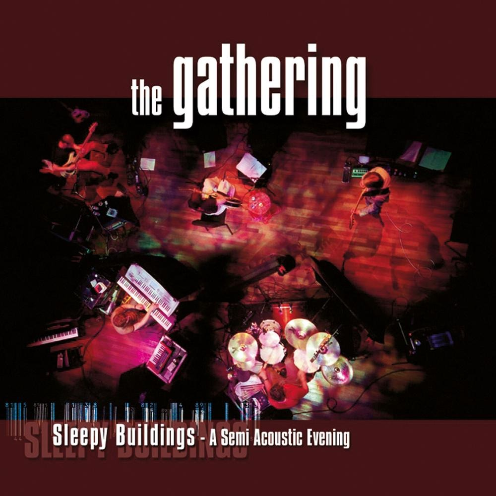 The Gathering: Sleepy Buildings - A Semi Acoustic Evening (2004) Book Cover
