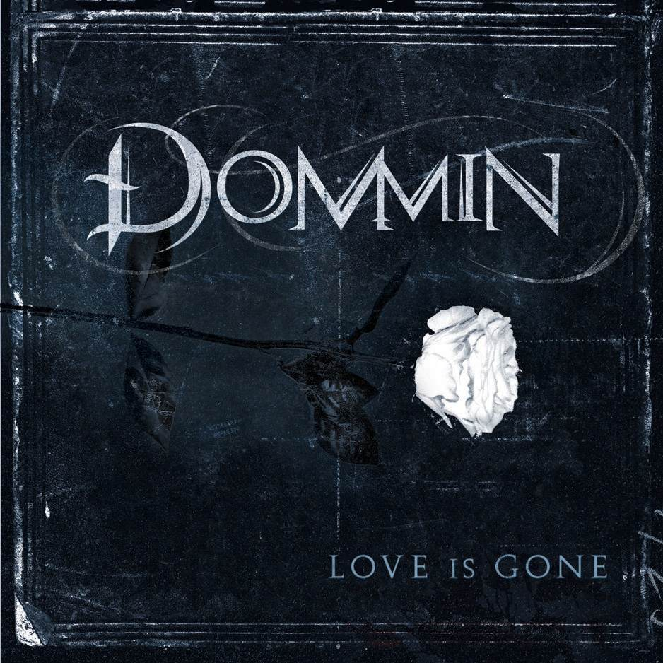 Dommin: Love is Gone (2010) Book Cover