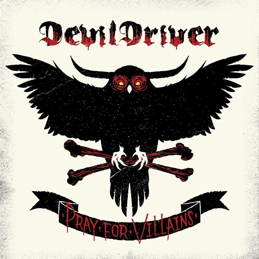 DevilDriver: Pray For Villains (2009) Book Cover