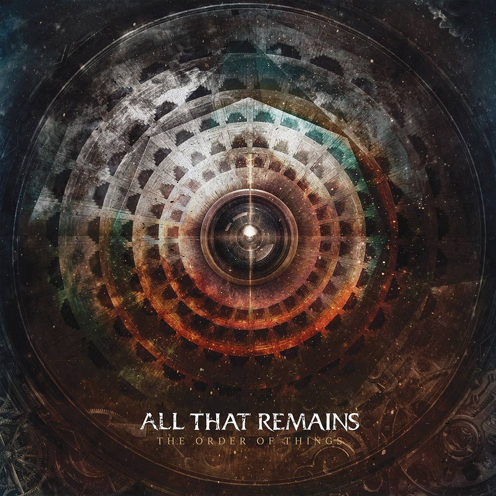 All That Remains: The Order Of Things (2015) Book Cover