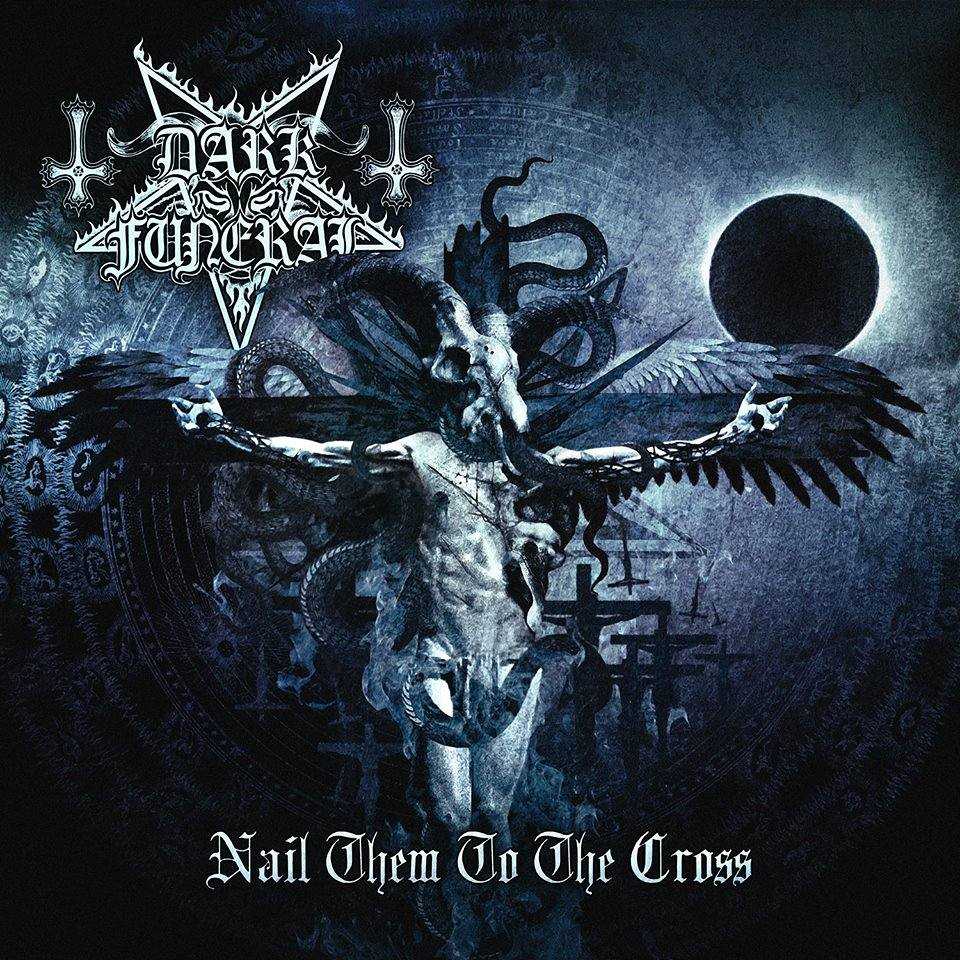 Dark Funeral: Nail Them To The Cross (2015) Book Cover