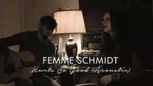 FEMME_SCHMIDT_HURTS_SO_GOOD_Video_750