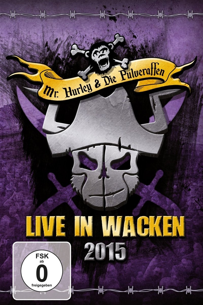 Mr. Hurley & Die Pulveraffen: Live in Wacken (2016) Book Cover
