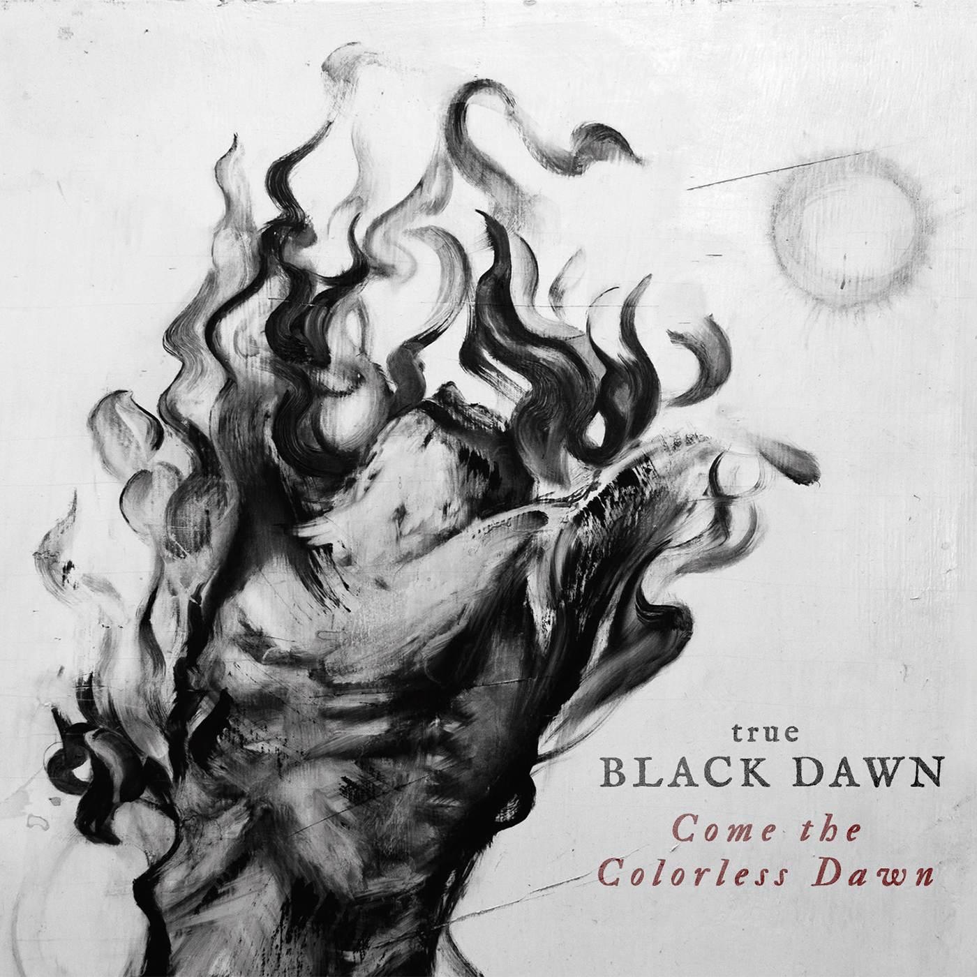 True Black Dawn: Come The Colorless Dawn (2016) Book Cover