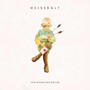 Heisskalt: Vom Wissen und Wollen (2016)