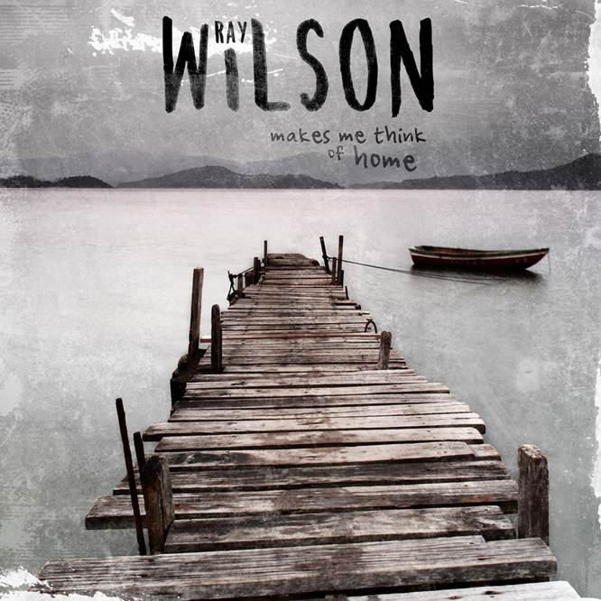 Ray Wilson: Makes me think of home (2016) Book Cover