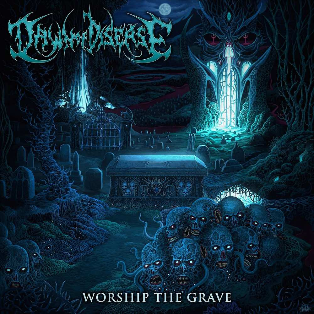 Dawn Of Disease: Worship The Grave (2016) Book Cover