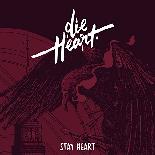 Die Heart: Stay Heart (2017) Book Cover