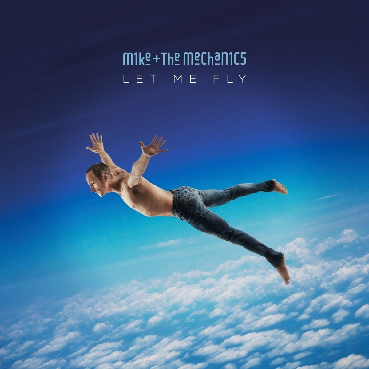 Mike & the Mechanics: Let Me Fly (2017) Book Cover