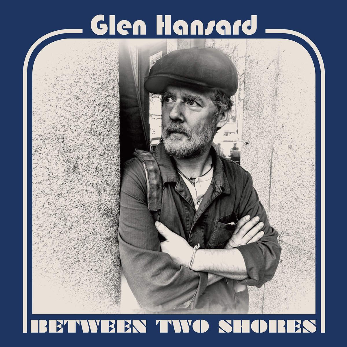 Glen Hansard: Between Two Shores (2018) Book Cover