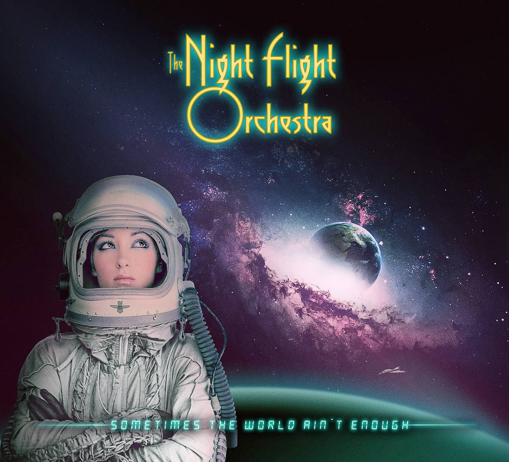 The Night Flight Orchestra: Sometimes The World Ain´t Enough (2018) Book Cover